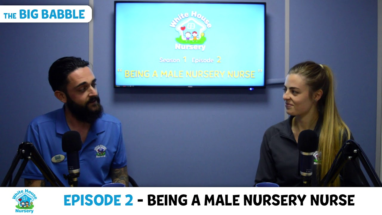 The Big Babble Episode 2 - Being A Male Nursery Nurse