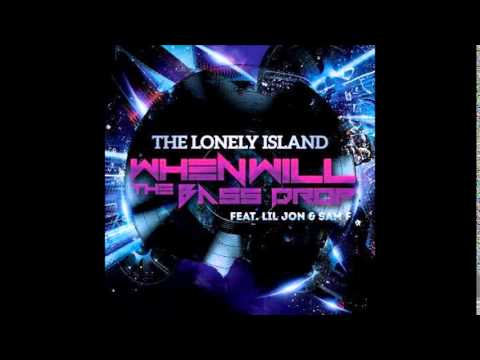 Lonely Island Feat Lil Jon & Sam F - When Will The Bass Drop (Original Mix)