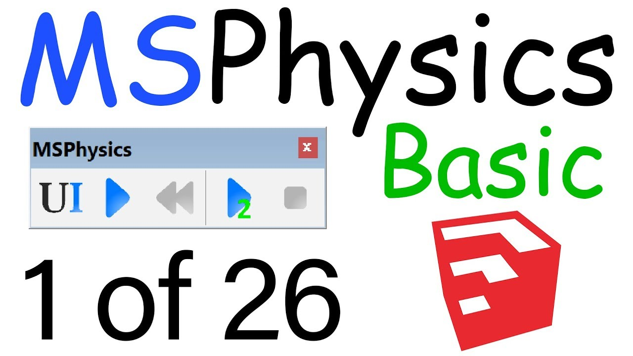 How To Use MSPhysics Plugin for SketchUp - Basic | 1 of 26 by TutorialsUp