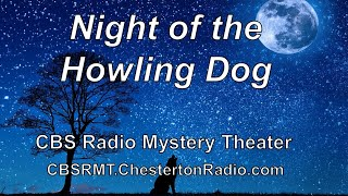 Night of the Howling Dog - CBS Radio Mystery Theater