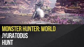 Monster Hunter: World - Jyuratodus Hunt