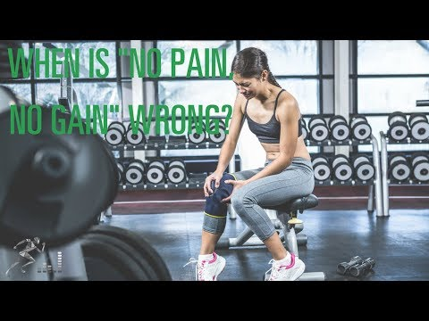 "When is ""no pain, no gain"" actually harmful?"