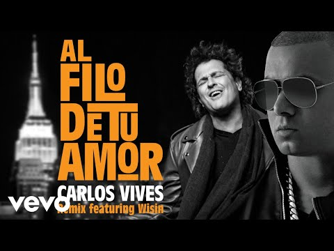Carlos Vives  Al Filo de Tu Amor RemixAudio ft Wisin