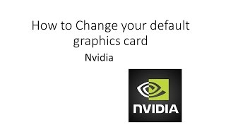 tutorial how to change your graphics card for minecraft nvidia