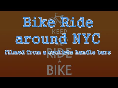 Bike Ride around New York City filmed from the Handle Bars