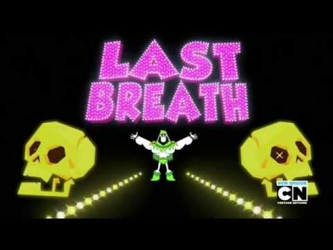 Teen Titans Go! - Last Breath Song