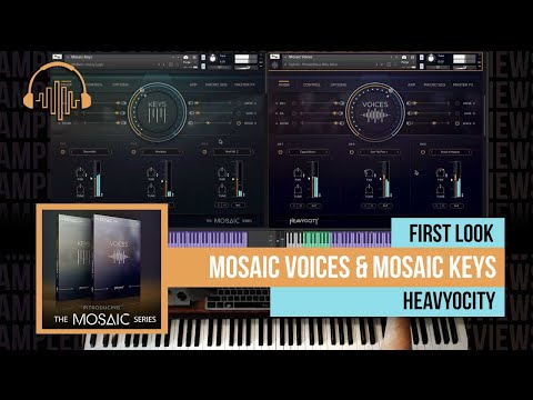First Look: Mosaic Voices and Mosaic Keys by Heavyocity