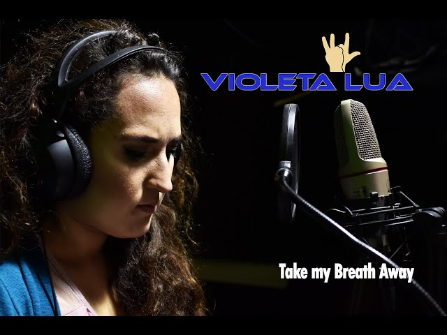 Take My Breath Away canta Violeta Lua