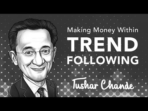 Why Trend Following Systems Make Money Over Time | with Tushar Chande