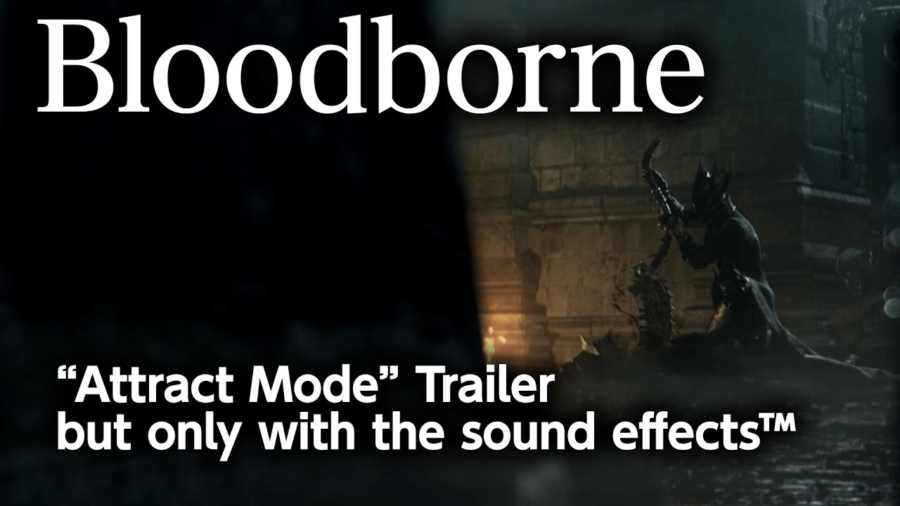 """Bloodborne """"Attract Mode"""" Trailer but it's just the sound effects™"""