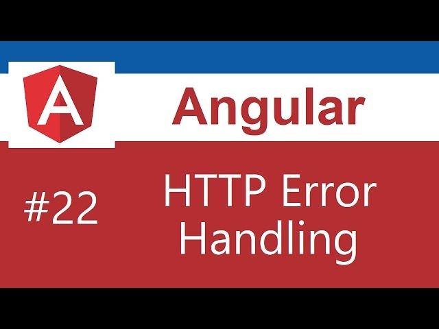 Angular 8 Tutorial - 22 - HTTP Error Handling