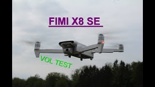 FIMI X8SE ,TEST VOL , 3eme PARTIE , premiere approche !