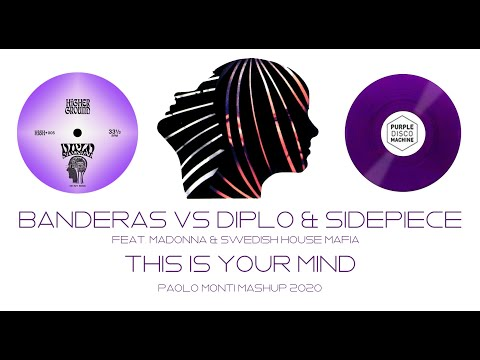 BANDERAS VS DIPLO & SIDEPIECE THIS IS YOUR LIFE ON MY MIND PURPLE DISCO MACHINE   PAOLO MONTI MASHUP
