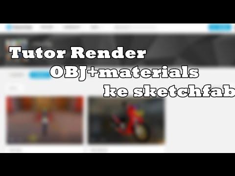 Tutor Render OBJ+materials ke sketchfab