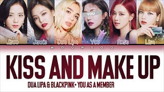 Dua Lipa & Blackpink - Kiss And Make Up 5 Members Ver. + You As A Member Color Coded Han Rom Eng