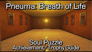 Pneuma: Breath of Life - Soul Puzzle - Soul Achievement/Trophy Guide