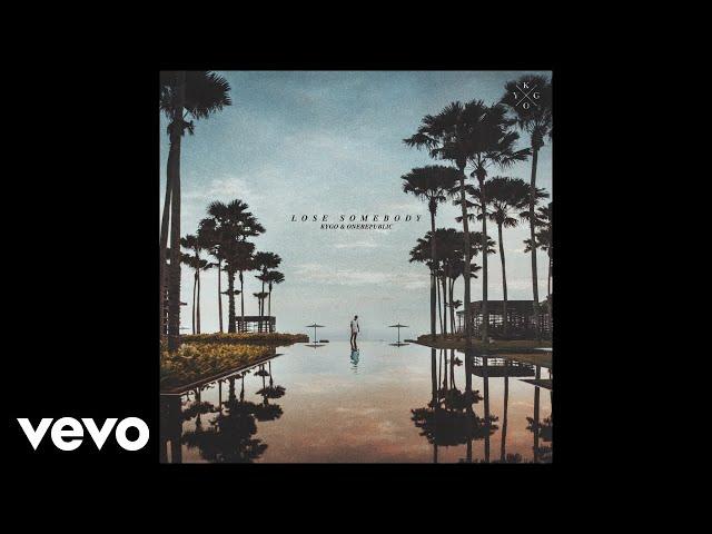Kygo, OneRepublic - Lose Somebody (Audio)