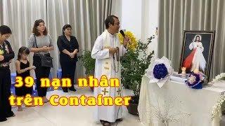 CHA LONG KHÓC NGHẸN khi cầu nguyện cho 39 NẠN NHÂN trên Container tại Anh