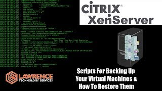 Citrix XenServer Scripts For Backing Up  Your Virtual Machines & How To Restore Them