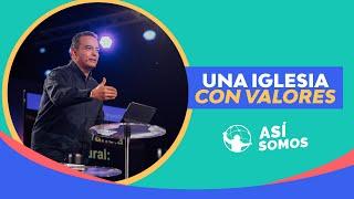 Los valores que más nos importan. l Así Somos l Pastor Rony Madrid