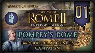 Total War Rome II: Imperator Augustus ~ Pompey Campaign #1 - In My Father's Name!
