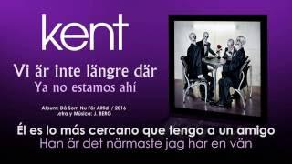 "KENT — ""Vi är inte längre där"" (Subtítulos Español - Sueco)"
