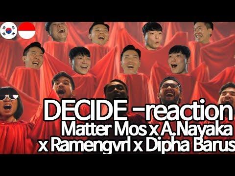 DECIDE - Matter Mos X A.Nayaka X Ramengvrl X Dipha Barus, Korean Reaction, ORANG KOREA REAKSI