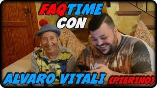 FAQTIME CON ALVARO VITALI (PIERINO)  ! [By J0k3R]