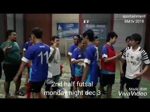 2nd Half Futsal Monday Night Bmtv2018. Ost Gang D Band Donjuan Apes Cover