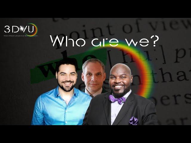 #3DVU Who are we? Episode 4 Season 2