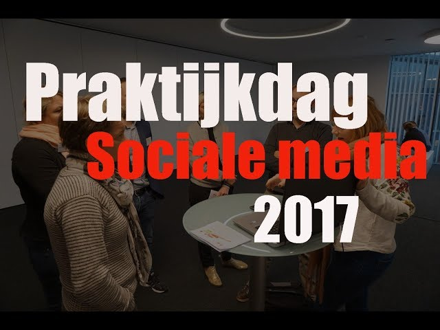 Praktijkdag sociale media 2017 - Aftermovie