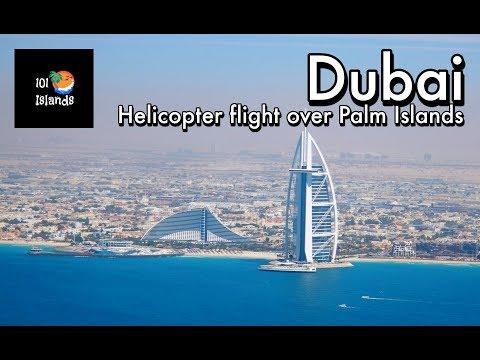 Helicopter flight - Dubai and Palm Jumeirah Islands