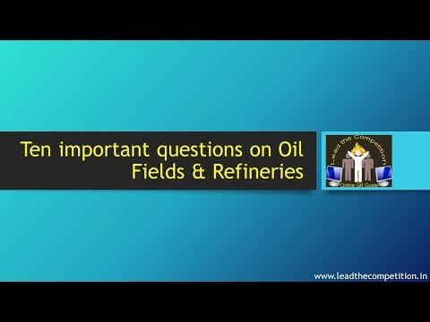 Questions on Oil Refineries and Oil Fields in India