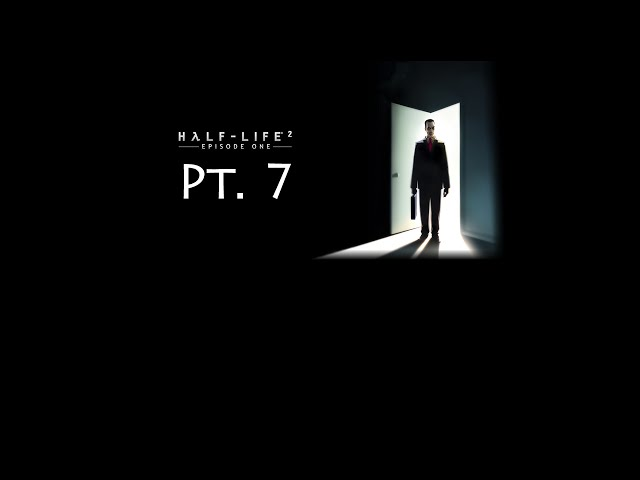 Half-Life 2 #68 - Episode One Pt. 7