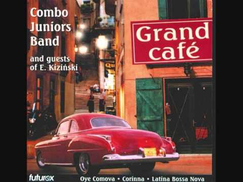 Oye Comova - Grand Cafe - Combo Juniors Band and Guests of E. Kiziński