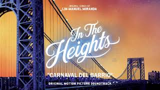 Carnaval Del Barrio - In The Heights Motion Picture Soundtrack (Official Audio)