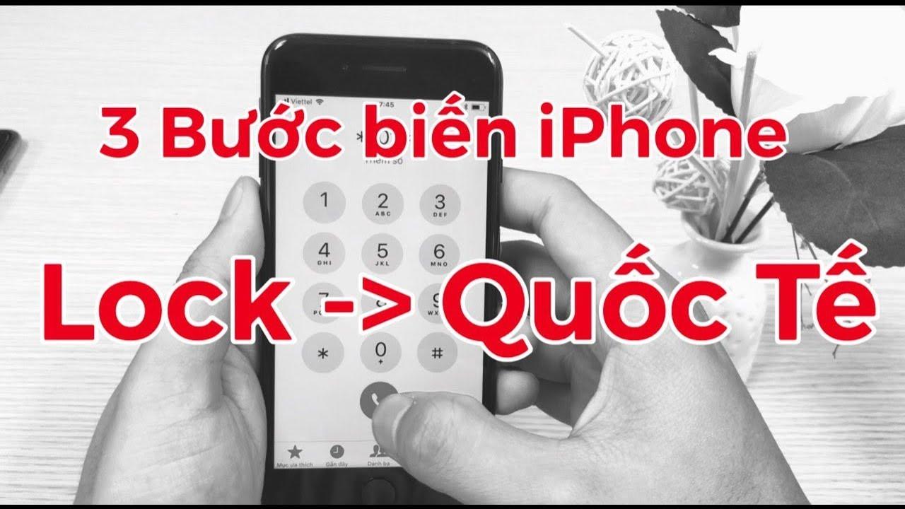 3 Bước Biến iPhone Lock Thành Quốc Tế Trong 1 Phút
