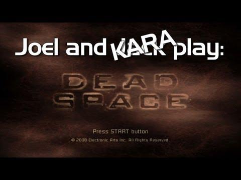 Joel and Jac...KARA play Dead Space | Rooster Teeth