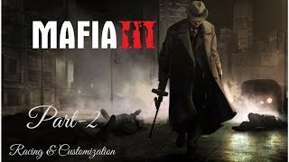 MAFIA 3 PS4 Gameplay Part 2 | RACING & CUSTOMIZATION | Avl. on PC & XBOX ONE | FULL GAME