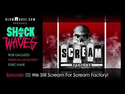 SHOCK WAVES Ep. 2:  We Still Scream For Scream Factory!