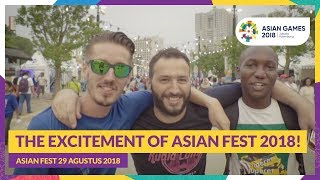 The Excitement of Asian Fest 2018!