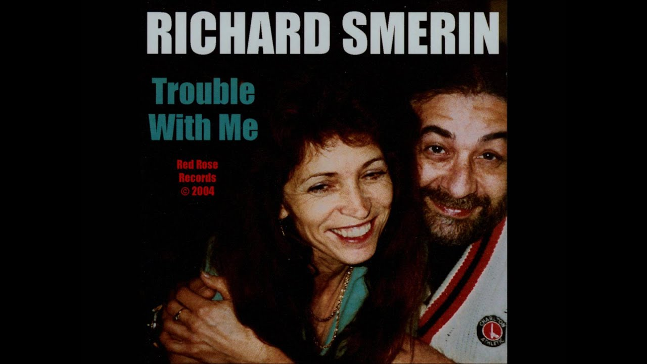 43969993bcd8 Richard Smerin - Trouble with Me - YouTube
