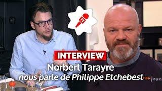Que pense Norbert de Philippe Etchebest ?