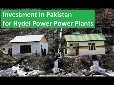Invest in Pakistan and Generate Free Electricity by Hydro Power Plants