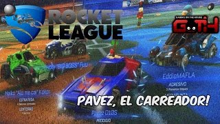 PAVEZ CARREADOR! - ROCKET LEAGUE en Español - GOTH