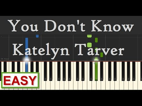 Katelyn Tarver - You Don't Know - EASY Piano Tutorial by SPW