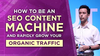 How to Be an SEO Content Machine and Rapidly Grow Your Organic Traffic