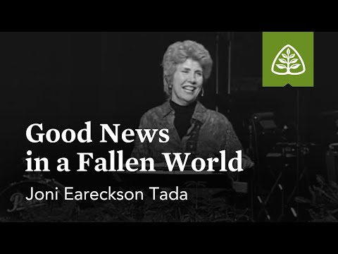 Joni Eareckson-Tada: Good News in a Fallen World