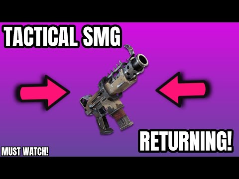 THE TACTICAL SMG is COMING BACK in FORTNITE! WHEN is THE TACTICAL SMG COMING BACK in FORTNITE!