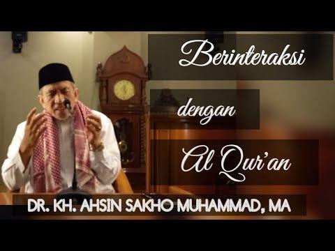 DR. KH. Ahsin Sakho Muhammad, MA | Berinteraksi dengan Al Quran | Masjid Asy syarif Al Azhar BSD